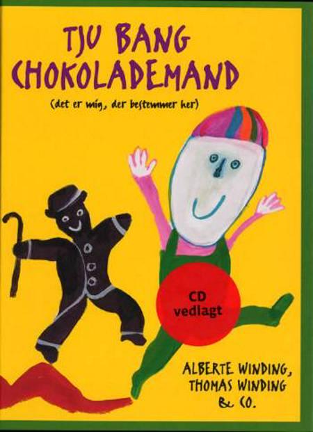 Tju bang chokolademand af Elin Bing, Thomas Winding og Alberte Winding m.fl.