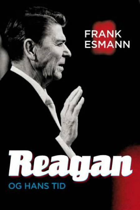 Reagan - og hans tid af Frank Esmann