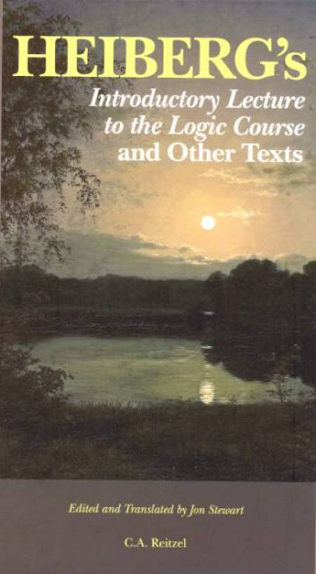 Heiberg´s introductory lecture to the logic course and other texts af Johan Ludvig Heiberg