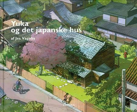 Yuka og det japanske hus af Jes Vagnby