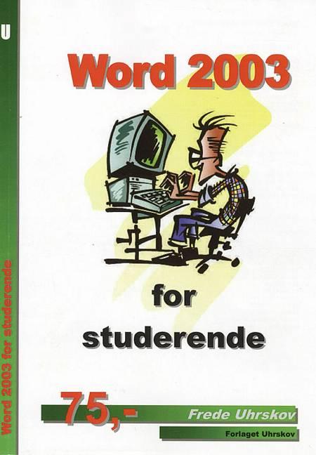 Word 2003 for studerende af Frede Uhrskov