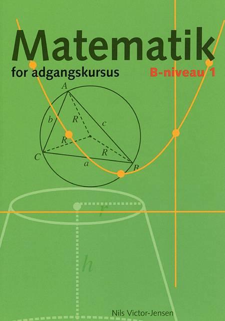 Matematik for adgangskursus ved ingeniørhøjskolerne af Nils Victor-Jensen og Nils Victor Jensen