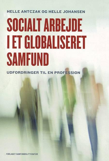 Socialt arbejde i et globaliseret samfund af Helle Johansen, Helle Antczak og Helle Jørgensen