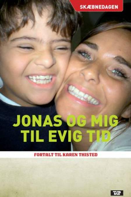 Jonas og mig til evig tid af Karen Thisted