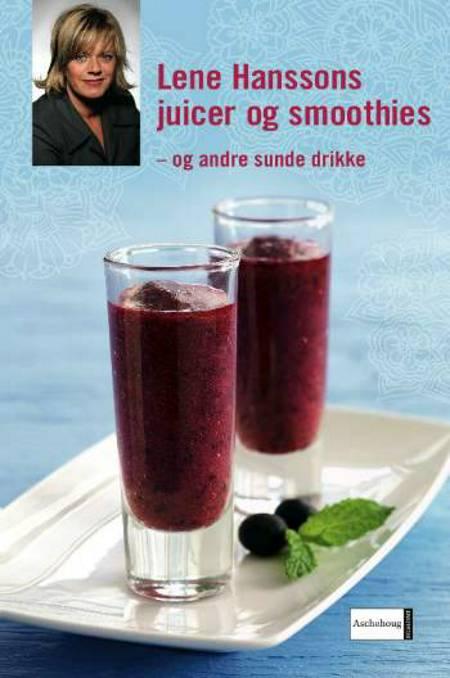 Lene Hanssons juicer og smoothies og andre sunde drikke af Lene Hansson
