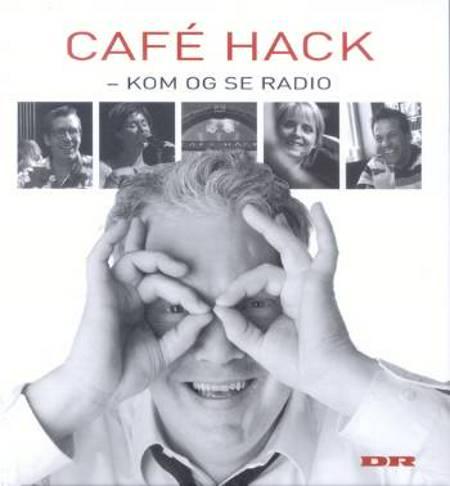 Café Hack - kom og se radio af Søren Dahl og Kristian Borregaard