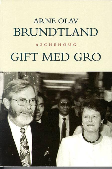 Gift med Gro af Arne Olav Brundtland