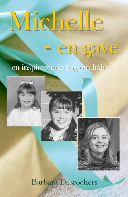 Michelle - en gave af Barbara Desrochers