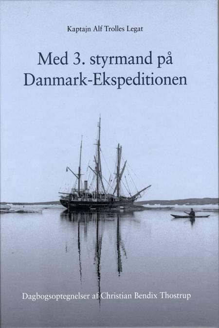 Med 3. styrmand på Danmark-ekspeditionen af Thostrup