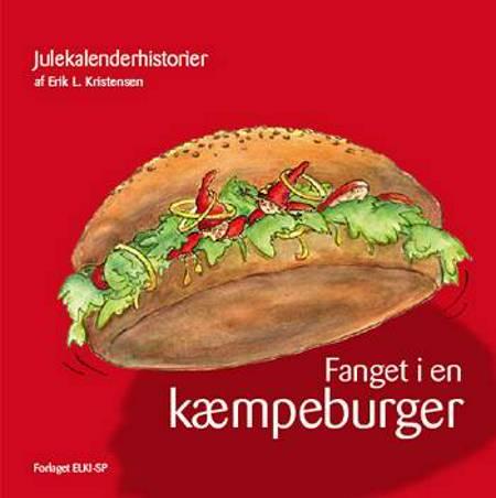 Fanget i en kæmpeburger af Erik L. Kristensen