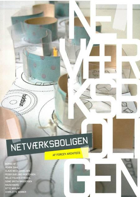 Netværksboligen af Henrik Dahl, Claus Bech-Danielsen og Andreas Lauesen m.fl.