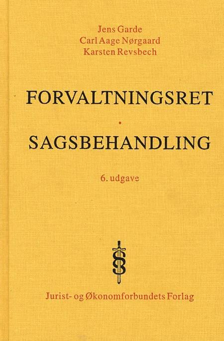 Forvaltningsret af Jens Garde, Carl Aage Nørgaard, Jørgen Albæk Jensen, Karsten Revsbech og Jens Garde og Søren Højgaard Mørup m.fl.