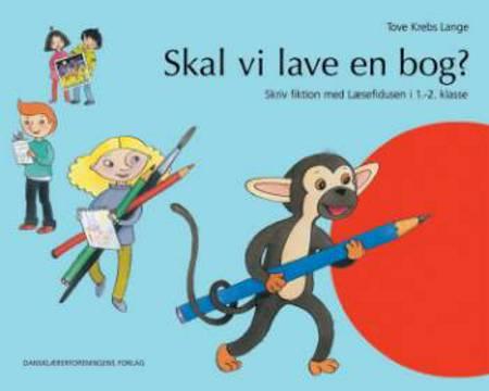 Skal vi lave en bog? af Tove Krebs Lange og Grete Borregaard