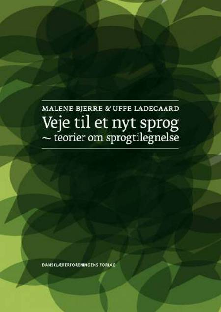 Veje til et nyt sprog af Uffe Ladegaard og Malene Bjerre