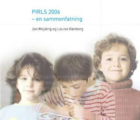 PIRLS 2006 - en sammenfatning af Jan Mejding og Louise Rønberg