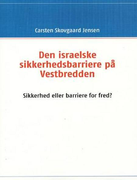 Den israelske sikkerhedsbarriere på Vestbredden af Carsten Skovgaard Jensen