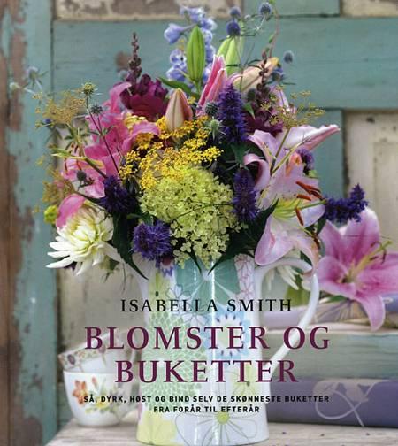 Blomster og buketter af Isabella Smith