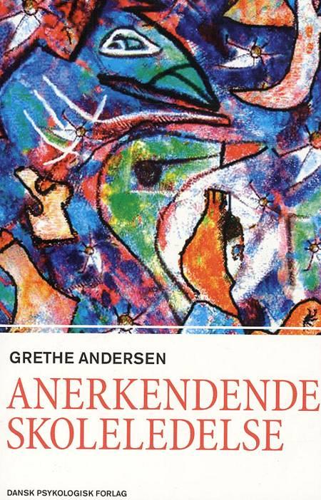 Anerkendende skoleledelse af Grethe Andersen