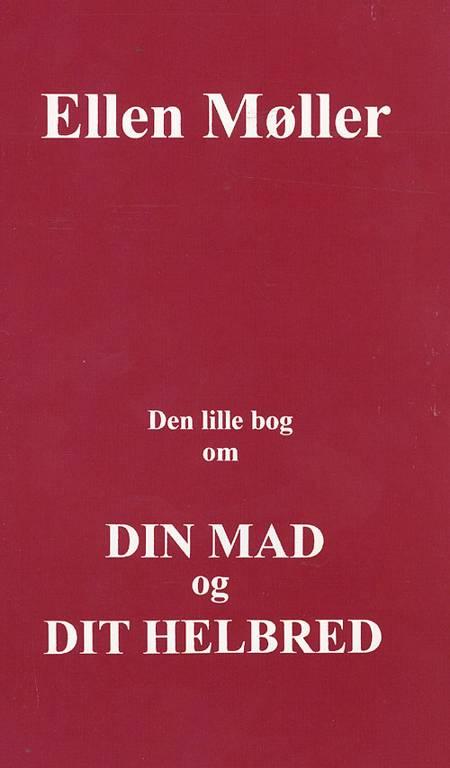 Den lille bog om din mad og dit helbred af Ellen Møller