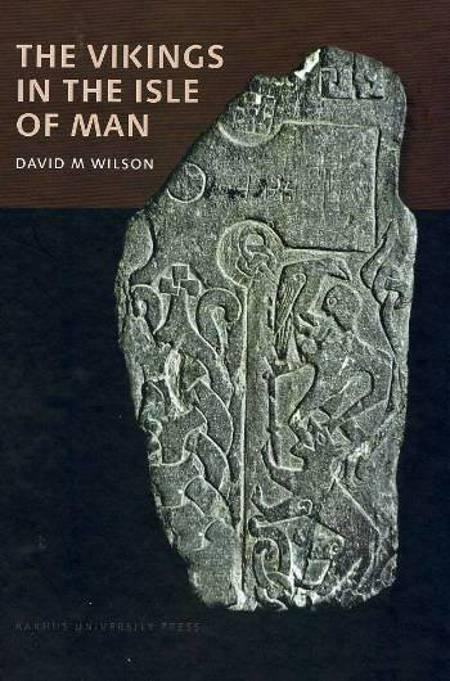 The vikings in the Isle of Man af David M. Wilson