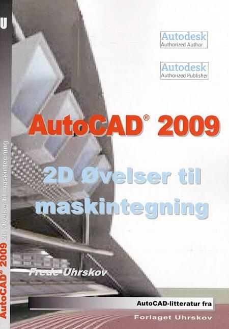 AutoCAD 2009 - 2D øvelser til maskintegning af Frede Uhrskov