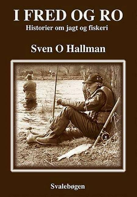 I fred og ro af Sven O. Hallman