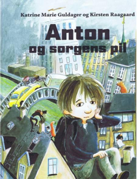 Anton og sorgens pil af Kirsten Raagaard og Katrine Marie Guldager