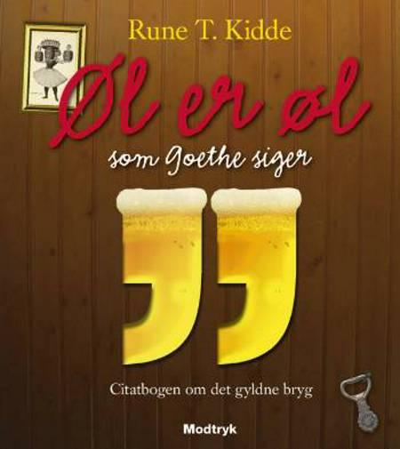 Øl er øl som Goethe siger af Rune T. Kidde