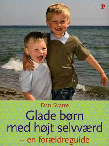 Glade børn med højt selvværd af Dan Svarre
