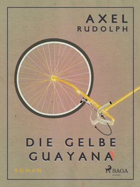 Die gelbe Guayana af Axel Rudolph