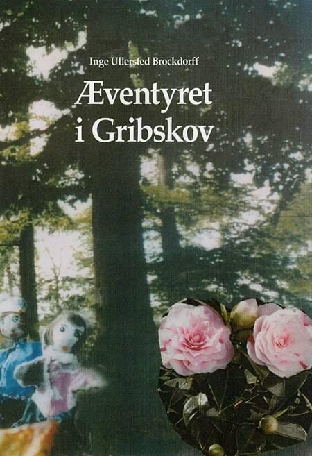 Æventyret i Gribskov af Inge Ullersted Brockdorff