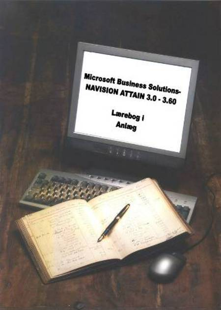 Microsoft Business Solutions - Navision Attain 3.0-3.60 af Peter Frøbert