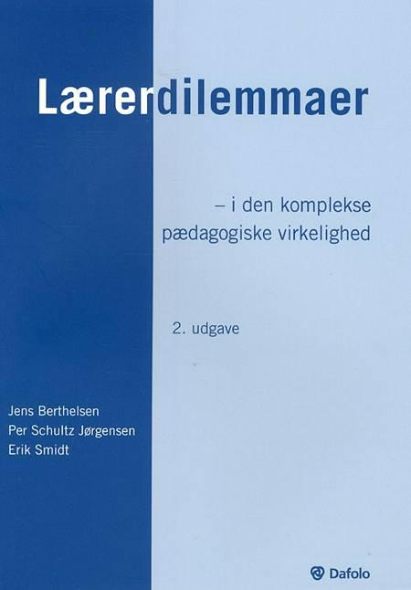 Lærerdilemmaer af Per Schultz Jørgensen, Erik Schmidt og Jens Berthelsen