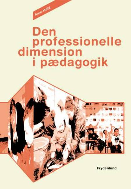 Den professionelle dimension i pædagogik af Finn Held