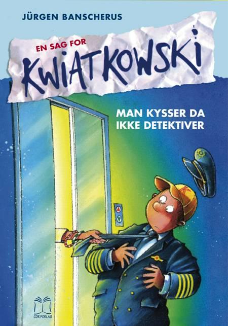 Man kysser ikke detektiver af Jürgen Banscherus