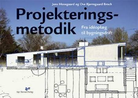 Projekteringsmetodik af Jens Mosegaard og Ove Bjerregaard Broch