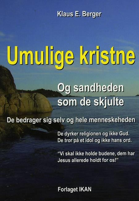 Umulige kristne og sandheden som de skjulte af Klaus E. Berger