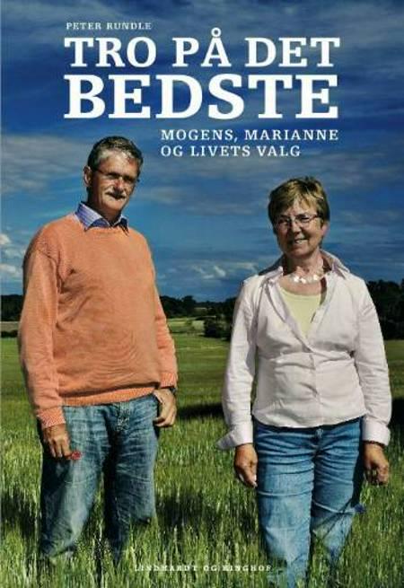 Tro på det bedste af Marianne Jelved, Mogens Lykketoft og Peter Rundle