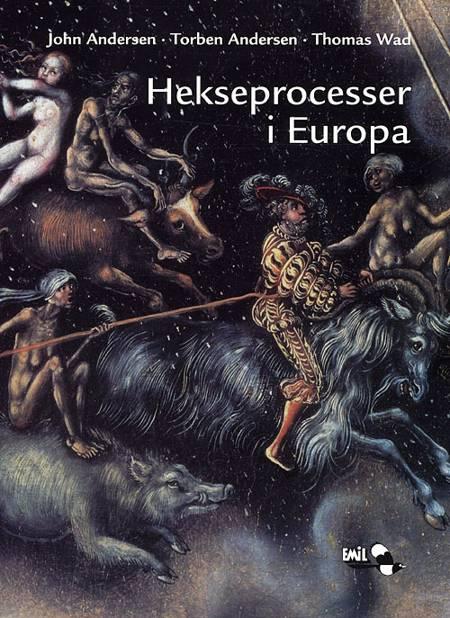 Hekseprocesser i Europa af John Andersen, Torben Andersen og Thomas Wad