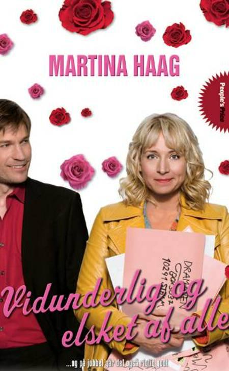 Vidunderlig og elsket af alle af Martina Haag