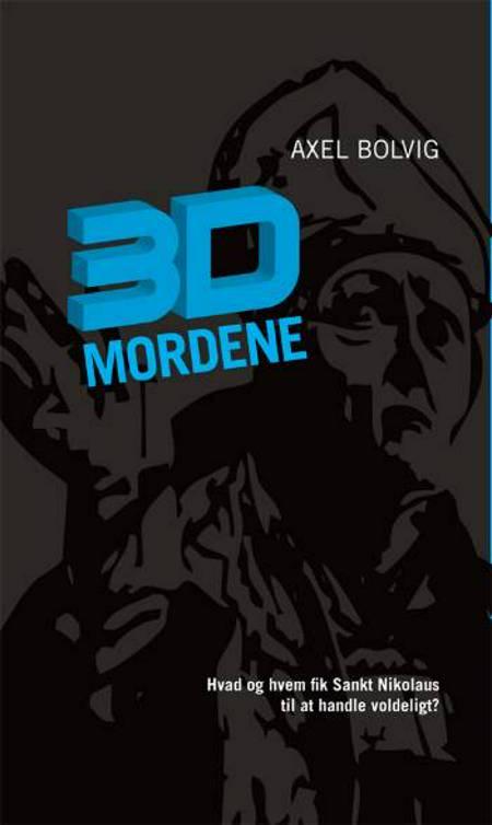 3D mordene af Axel Bolvig