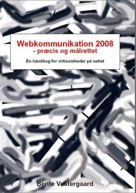 Webkommunikation 2008 - præcis og målrettet af Bente Vestergaard