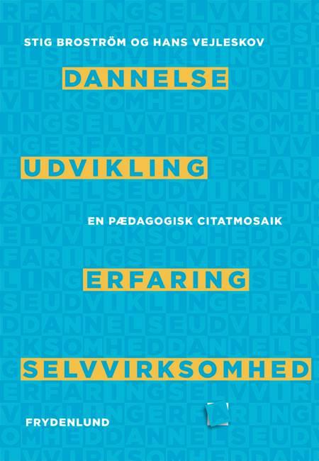 Dannelse, udvikling, erfaring, selvvirksomhed af Stig Broström og Hans Vejleskov