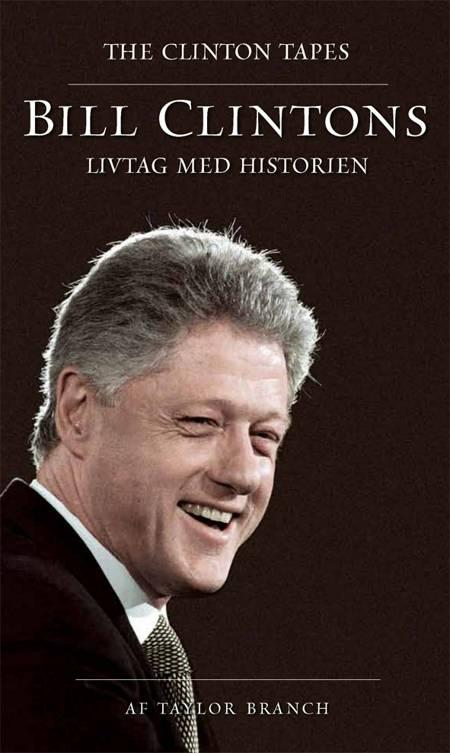Bill Clintons livtag med historien af Taylor Branch