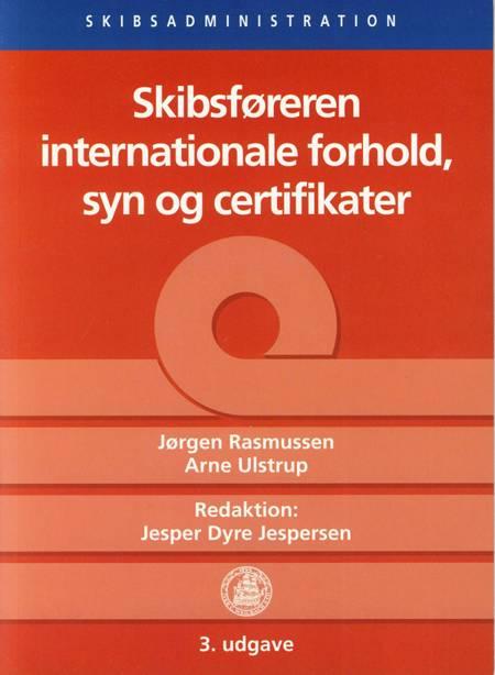 Skibsføreren - internationale forhold, syn og certifikater af Arne Ulstrup og Niels Holland