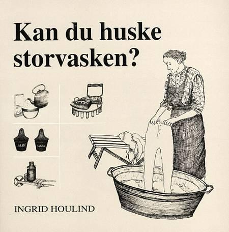 Kan du huske storvasken? af Ingrid Houlind