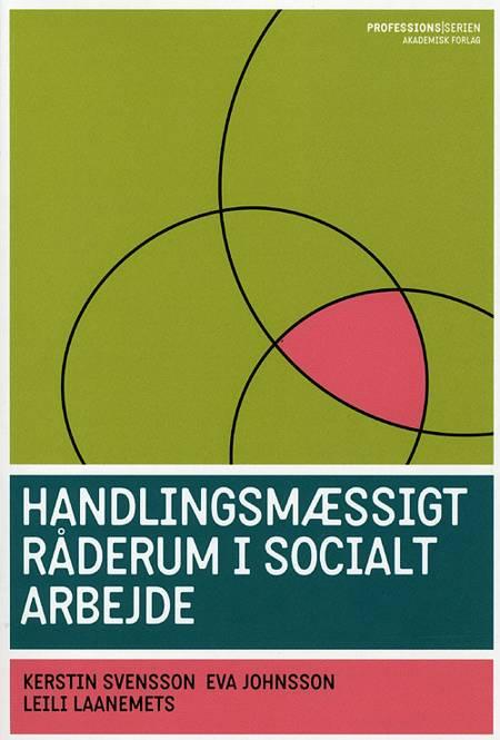 Handlingsmæssigt råderum i socialt arbejde af Eva Johnsson, Leili Laanemets og Kirstin Svensson