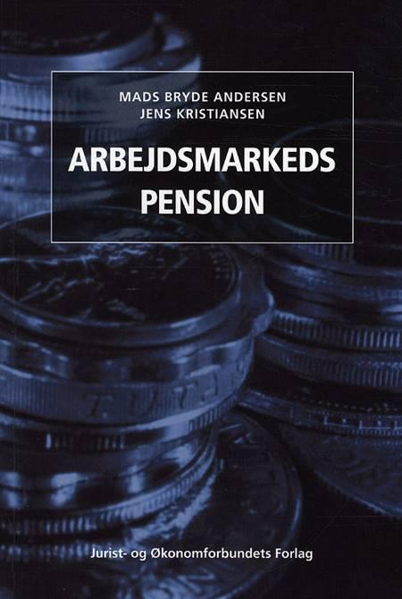 Arbejdsmarkedspension 2009 af Jens Kristiansen og Mads Bryde Andersen