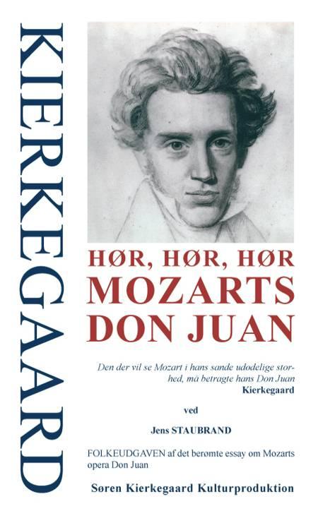 Hør, hør, hør Mozarts Don Juan af Søren Kierkegaard og Jens Staubrand