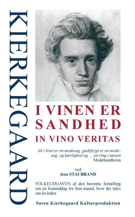 I vinen er sandhed af Søren Kierkegaard og Jens Staubrand